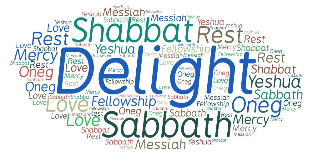 Word Art:  Delight, Oneg, Shabbat